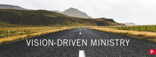 Vision-Driven Ministry