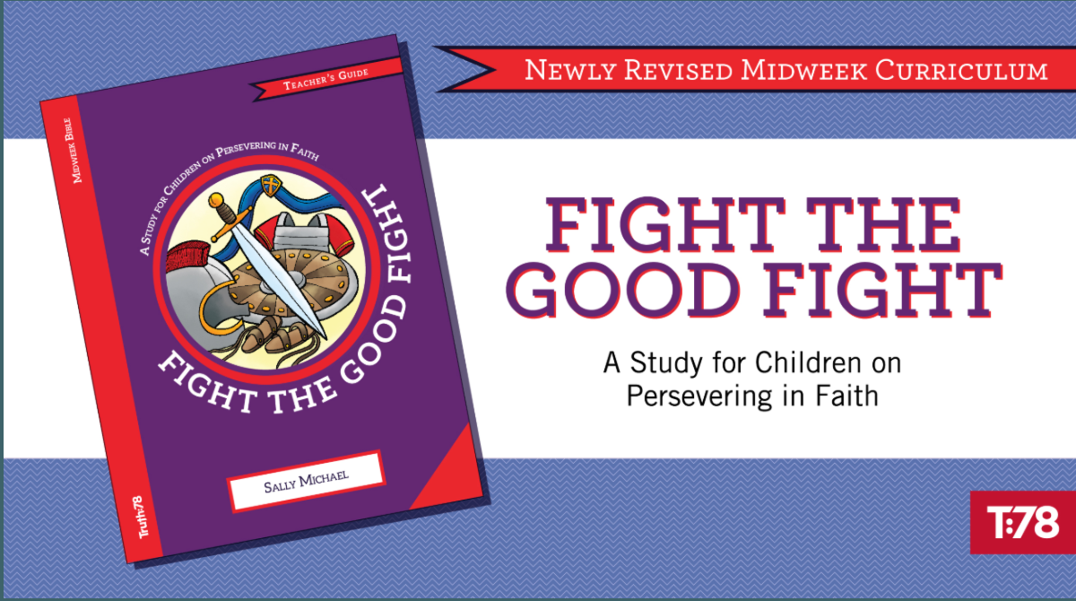 Newly Revised—Fight the Good Fight!
