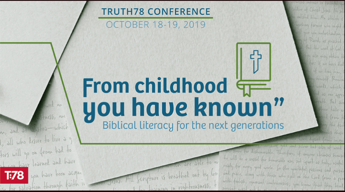 Announcing Truth78 Conference: From Childhood You Have Known
