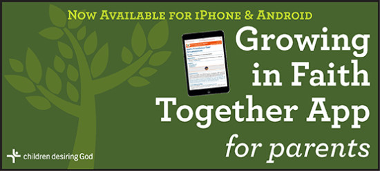 Children Desiring God Blog  //  Now Available for Android & iPhone: The Growing in Faith Together App