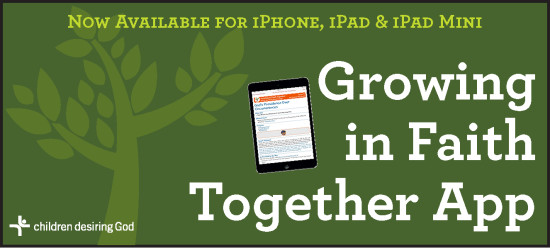 Children Desiring God Blog // New from CDG: Growing in Faith Together App