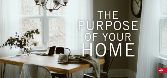 The Purpose of Your Home