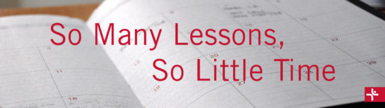 So Many Lessons, So Little Time