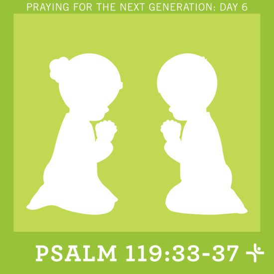 Children Desiring God Blog // Praying for the Next Generation: Day 6