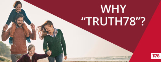 Truth78 // Why Truth78