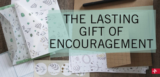 Children Desiring God Blog // The Lasting Gift of Encouragement