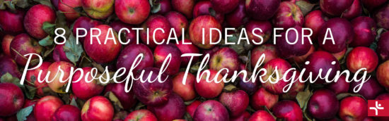8 Practical Ideas for a Purposeful Thanksgiving