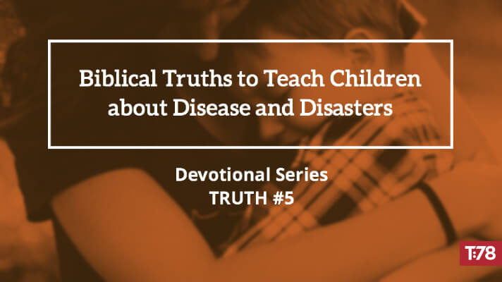 Biblical Truth #5—God Is with His People in the Midst of Suffering